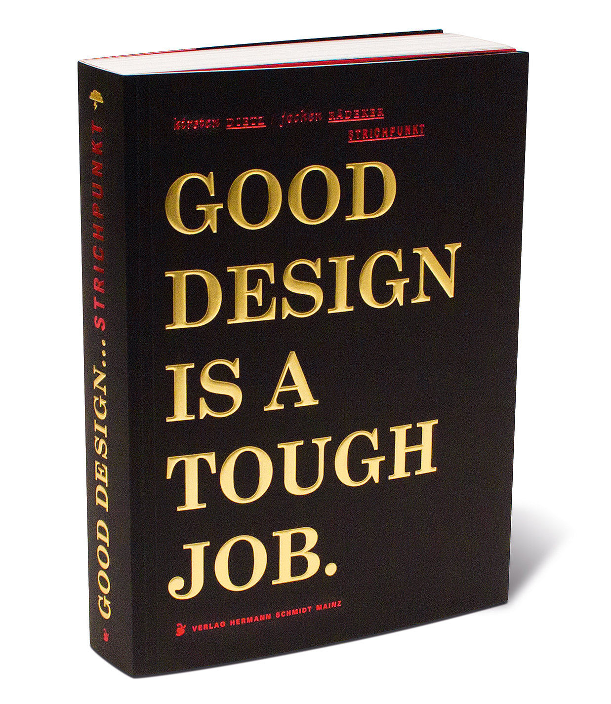 GOOD DESIGN  IS A TOUGH JOB   Red Dot Design Award